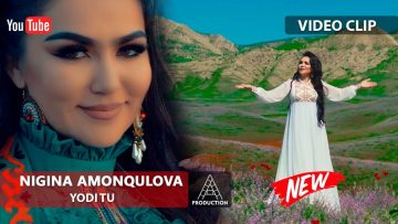 Nigina-Amonqulova-_-Нигина-Амонкулова-Yodi-tu-_-Ёди-ту-2019.jpg