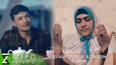Бахтиёр ва Азимчон — Гариби Bakhtiyor & Azimjon — Garibi